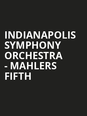 Indianapolis Symphony Orchestra - Mahlers Fifth at Hilbert Circle Theatre