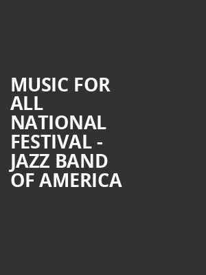 Music For All National Festival - Jazz Band of America Tickets