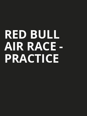 Red Bull Air Race - Practice Tickets - Oct 19, 2019