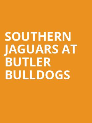 Southern Jaguars at Butler Bulldogs at Hinkle Fieldhouse