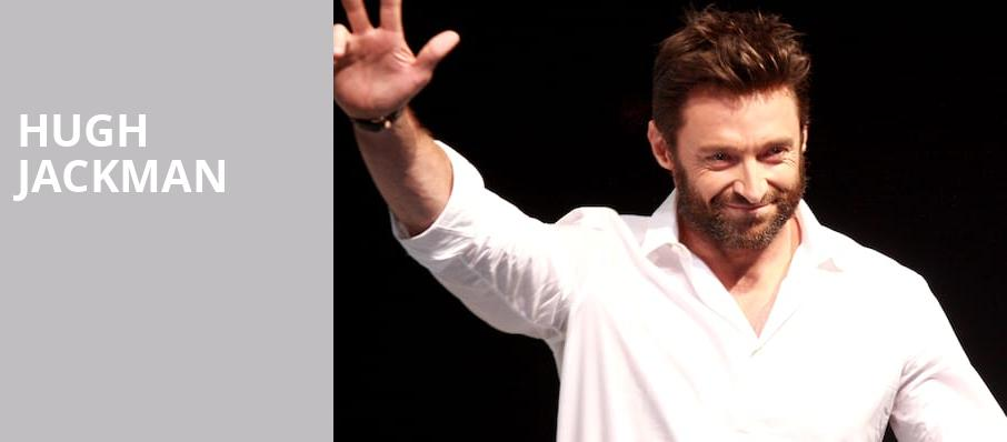 Hugh Jackman, Bankers Life Fieldhouse, Indianapolis